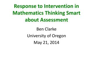 Response to Intervention in Mathematics Thinking Smart about Assessment