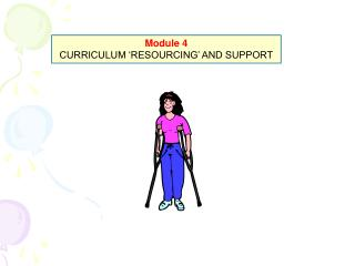 Module 4 CURRICULUM 'RESOURCING' AND SUPPORT