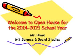 Welcome to Open House for the 2014-2015 School Year