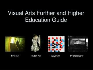 Visual Arts Further and Higher Education Guide
