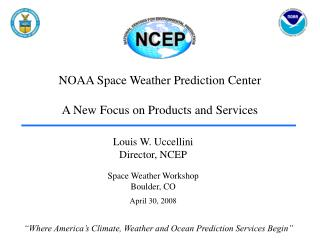 NOAA Space Weather Prediction Center A New Focus on Products and Services