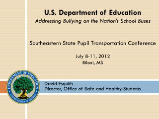 David Esquith Director, Office of Safe and Healthy Students