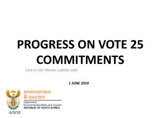 PROGRESS ON VOTE 25 COMMITMENTS
