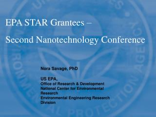 Nora Savage, PhD US EPA, Office of Research & Development