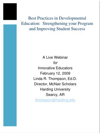 A Live Webinar for Innovative Educators  February 12, 2009 Linda R. Thompson, Ed.D.