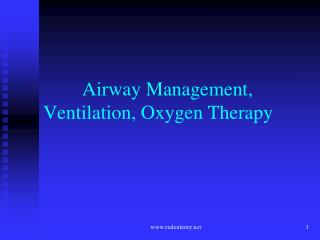 Airway Management, Ventilation, Oxygen Therapy