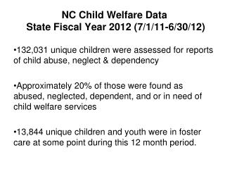 NC Child Welfare Data  State Fiscal Year 2012 (7/1/11-6/30/12)
