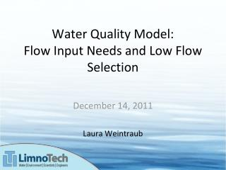 Water Quality Model: Flow Input Needs and Low Flow Selection