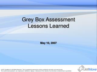 Grey Box Assessment Lessons Learned