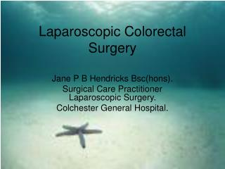 Laparoscopic Colorectal Surgery