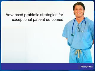 Advanced probiotic strategies for exceptional patient outcomes
