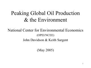 Peaking Global Oil Production  & the Environment