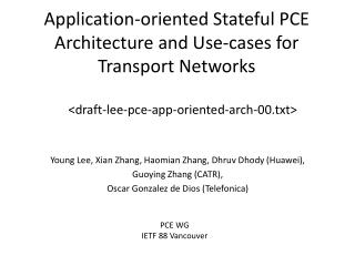Application-oriented  Stateful  PCE Architecture and Use-cases for Transport Networks