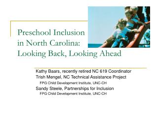 Preschool Inclusion  in North Carolina: Looking Back, Looking Ahead