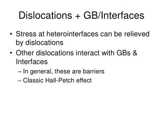 Dislocations + GB/Interfaces