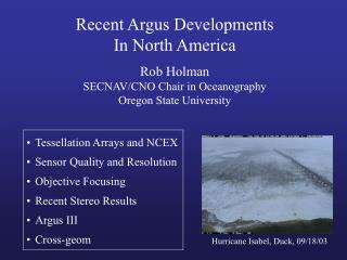Recent Argus Developments In North America Rob Holman SECNAV/CNO Chair in Oceanography