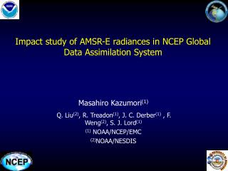 Impact study of AMSR-E radiances in NCEP Global Data Assimilation System