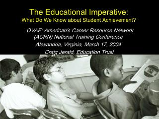 The Educational Imperative: What Do We Know about Student Achievement?