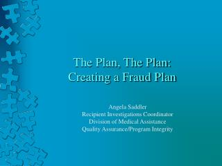The Plan, The Plan:  Creating a Fraud Plan