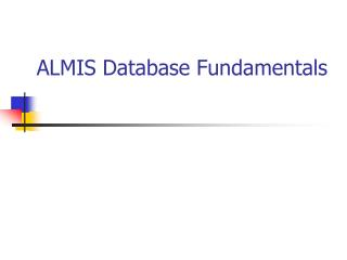 ALMIS Database Fundamentals