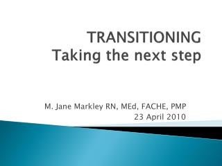 TRANSITIONING Taking the next step