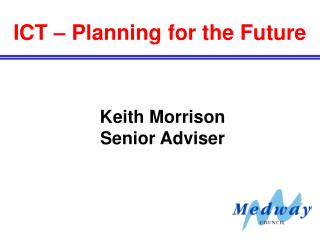 ICT – Planning for the Future