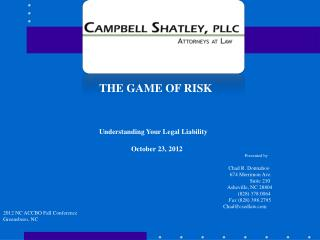 THE GAME OF RISK 			Understanding Your Legal Liability 				October 23, 2012