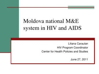 Moldova national M&E system in HIV and AIDS