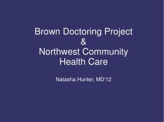 Brown Doctoring Project & Northwest Community Health Care