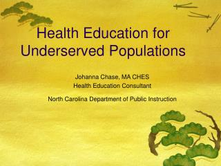 Health Education for Underserved Populations