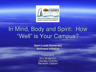 "In Mind, Body and Spirit:  How ""Well"" is Your Campus?"