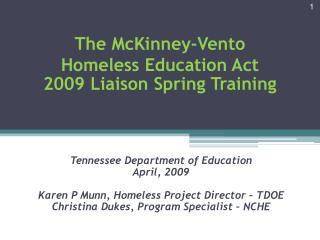 The McKinney-Vento Homeless Education Act 2009 Liaison Spring Training