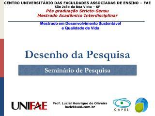 CENTRO UNIVERSITÁRIO DAS FACULDADES ASSOCIADAS DE ENSINO – FAE São João da Boa Vista – SP