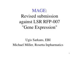 "MAGE : Revised submission against LSR RFP-007 ""Gene Expression"""