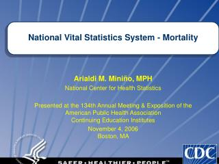 Arialdi M. Miniño, MPH National Center for Health Statistics