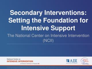 Secondary Interventions: Setting the Foundation for Intensive Support