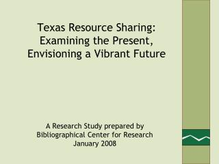 Texas Resource Sharing: Examining the Present, Envisioning a Vibrant Future