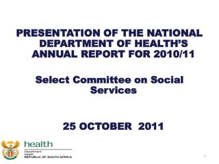 PRESENTATION OF THE NATIONAL DEPARTMENT OF HEALTH'S ANNUAL REPORT FOR 2010/11