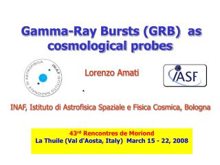 Gamma-Ray Bursts (GRB)  as cosmological probes