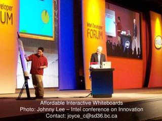 Affordable Interactive Whiteboards Photo: Johnny Lee – Intel conference on Innovation