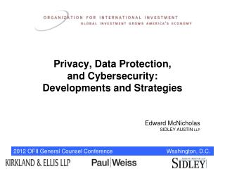 Privacy, Data Protection, and Cybersecurity: Developments and Strategies