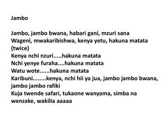 Jambo Jambo, jambo bwana, habari gani, mzuri sana