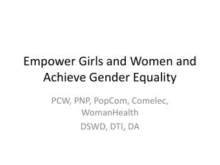 Empower Girls and Women and Achieve Gender Equality