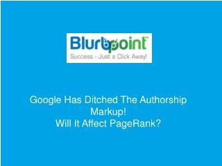 Google Has Ditched The Authorship Markup!Will It Affect Page