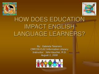 HOW DOES EDUCATION IMPACT ENGLISH LANGUAGE LEARNERS?