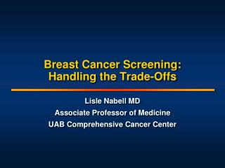 Breast Cancer Screening:  Handling the Trade-Offs