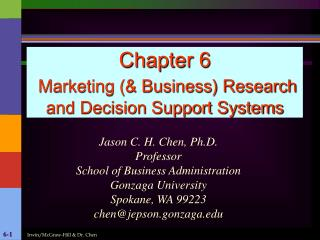 Chapter 6 Marketing (& Business) Research and Decision Support Systems