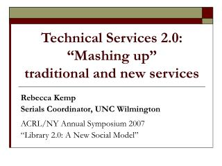 "Technical Services 2.0: ""Mashing up""  traditional and new services"