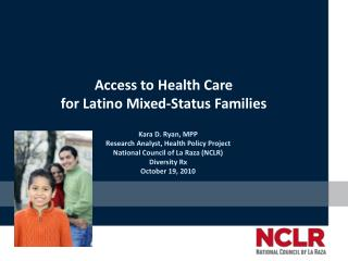 Access to Health Care  for Latino Mixed-Status Families