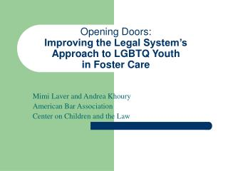 Opening Doors:  Improving the Legal System's Approach to LGBTQ Youth  in Foster Care